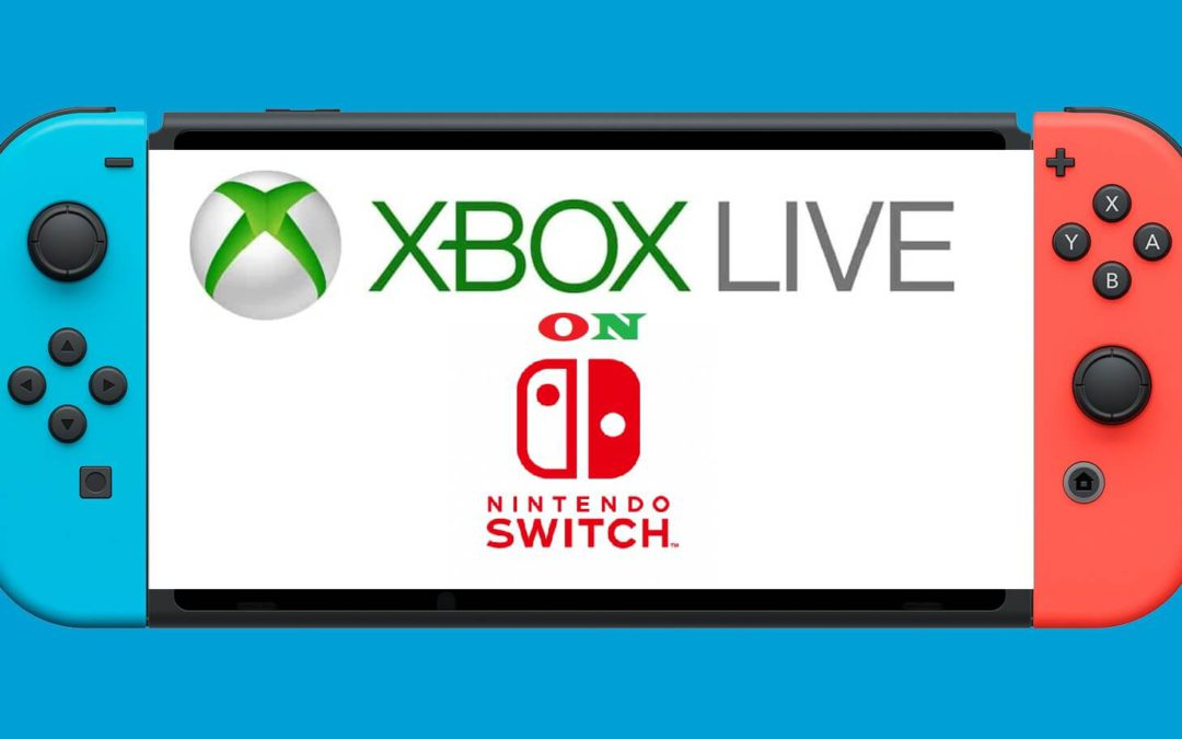 Xbox Live on Nintendo Switch: How it Works and How to Use