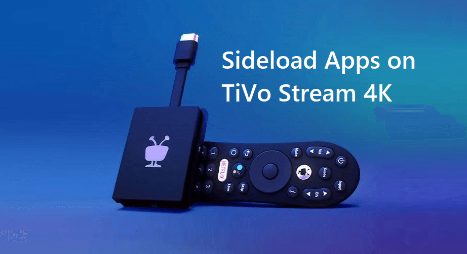 How to Sideload Apps on TiVo Stream 4K using Downloader