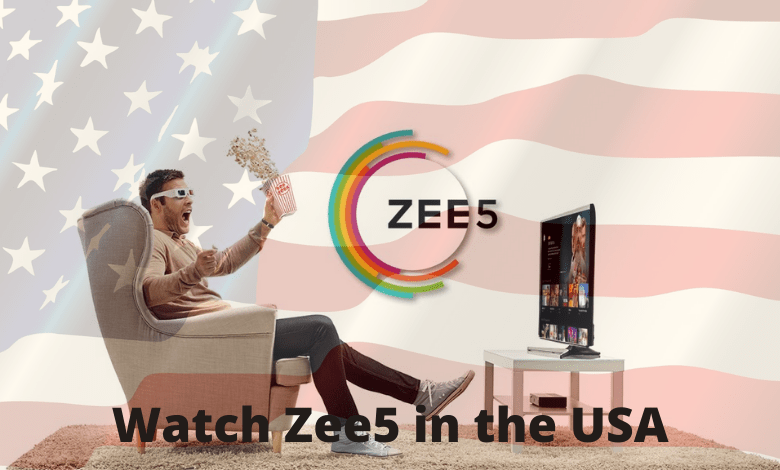 How to Watch Zee5 in the USA [Possible Ways]