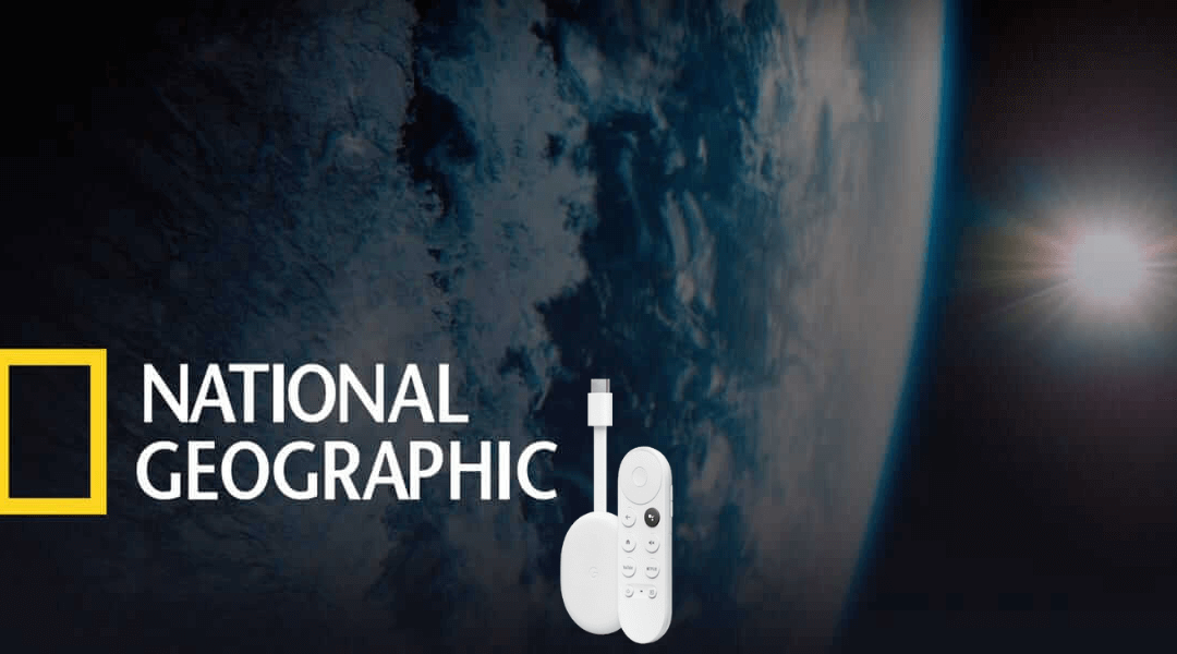 How To Chromecast National Geographic to TV [2 Ways]