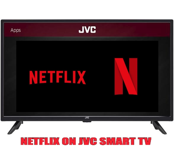 How to Install Netflix on JVC Smart TV [All Models]