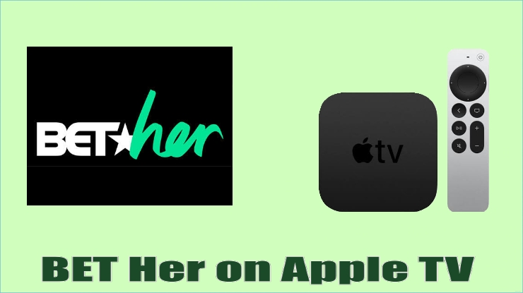 How to Add and Stream BET Her on Apple TV
