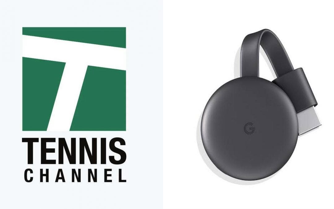 How to Chromecast Tennis Channel [Easy Ways]