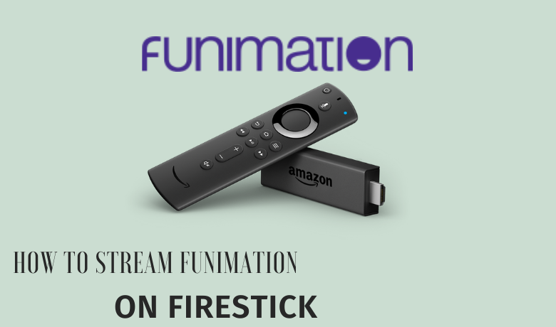 How to Watch Anime with Funimation on Firestick