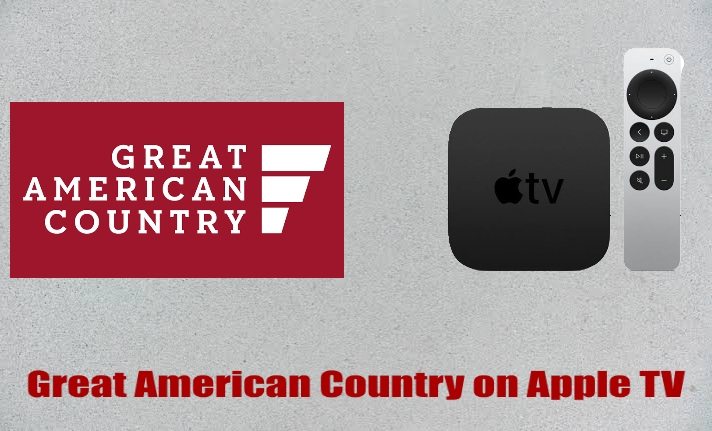 How to Watch Great American Country on Apple TV