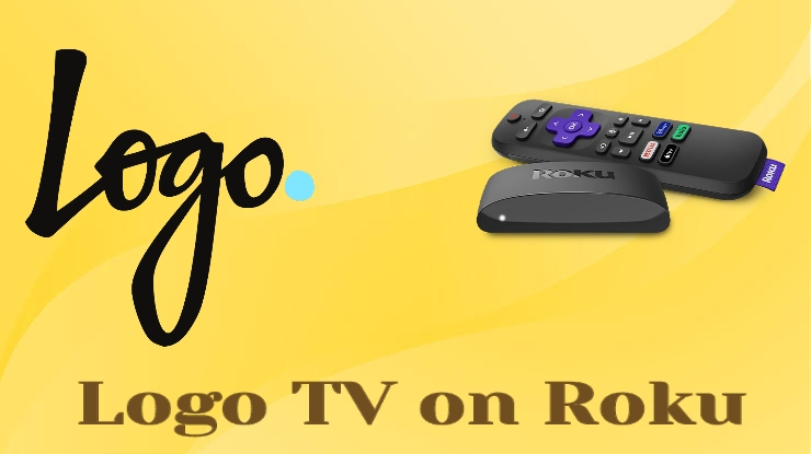 How to Stream Logo TV on Roku [Possible Ways]