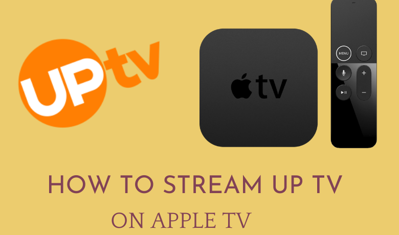 How to Stream UPtv on Apple TV [Different Techniques]